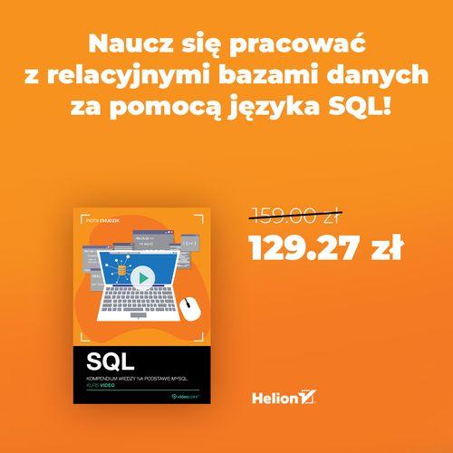 Naucz się pracować z relacyjnymi bazami danych za pomocą języka SQL!