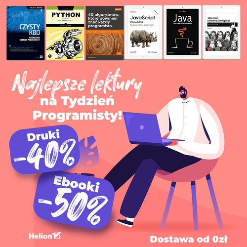 Najlepsze lektury na Tydzień Programisty! [Drukowane -40%| Ebooki -50%]