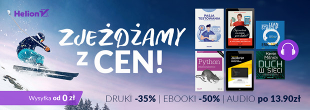 Zjeżdżamy z cen! [Książki drukowane -35%| Ebooki -50%| Audiobooki po 13,90zł]