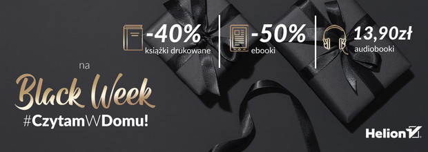 Black Week [Druki -40%| Ebooki -50%| Audiobooki po 13.90 zł]