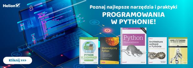 Poznaj najlepsze narzędzia i praktyki programowania w Pythonie! [Książki drukowane -40%]