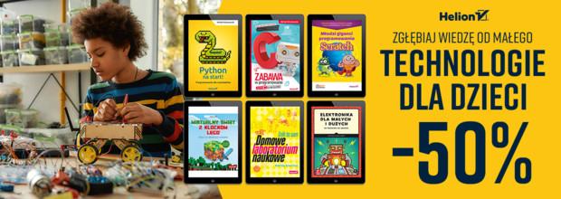 Zgłębiaj wiedzę od małego - Technologie dla dzieci [Ebooki -50%]