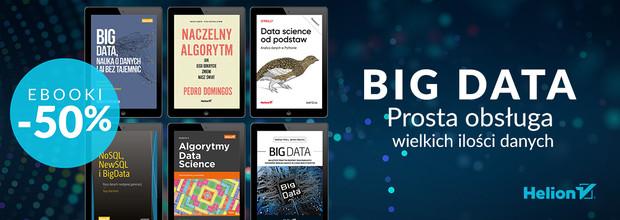 Big Data - prosta obsługa wielkich ilości danych [Ebooki -50%]