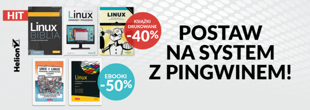 Postaw na system z pingwinem! [Książki drukowane -40%| Ebooki -50%]