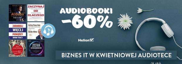 Biznes IT w kwietniowej audiotece [Audiobooki -60%]