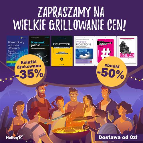 Zapraszamy na Wielkie Grillowanie Cen! [Książki drukowane -35%| Ebooki -50%]