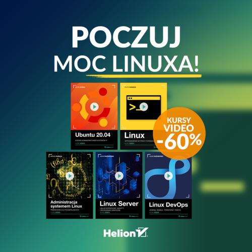 Poczuj MOC Linuxa! [kursy -60%]
