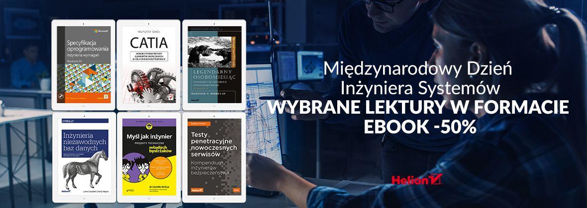 Promocja na ebooki Międzynarodowy Dzień Inżyniera Systemów - Wybrane lektury w formacie EBOOK -50%