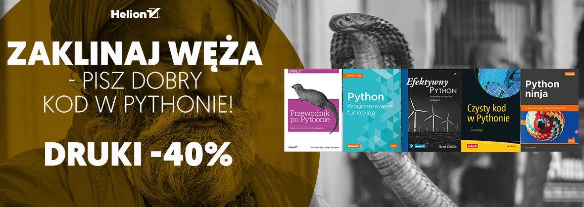 Promocja na ebooki Zaklinaj węża - pisz dobry kod w Pythonie! [Książki drukowane -40%]