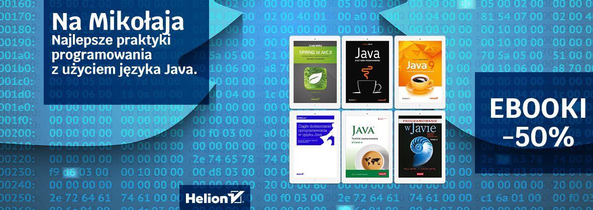Promocja na ebooki Na Mikołaja - najlepsze praktyki programowania z użyciem języka Java [Ebooki -50%]