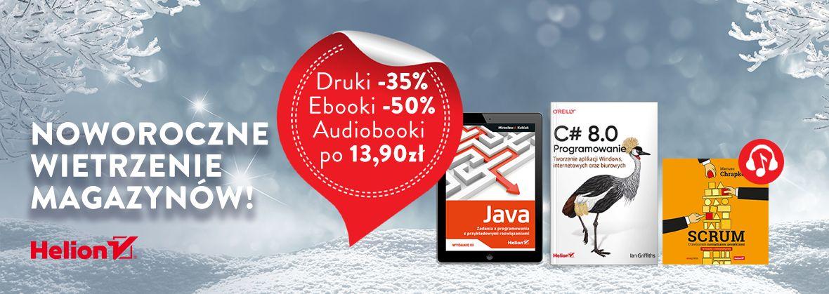 Noworoczne wietrzenie magazynów! [Książki drukowane -35%| Ebooki -50%| Audiobooki po 13,90zł]