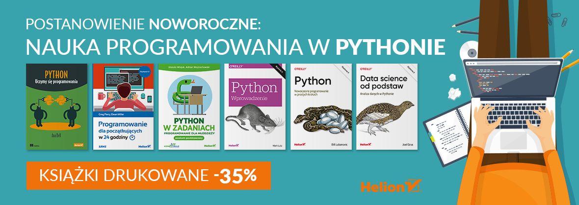 Promocja na ebooki Postanowienie noworoczne: Nauka programowania w Pythonie! [Książki drukowane -35%]
