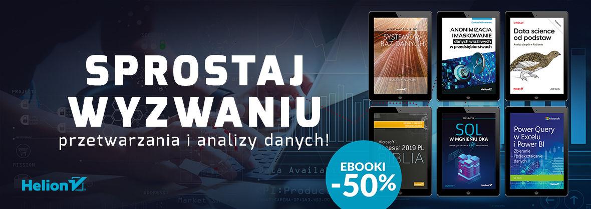 Promocja na ebooki Sprostaj wyzwaniu przetwarzania i analizy danych! [Ebooki -50%]