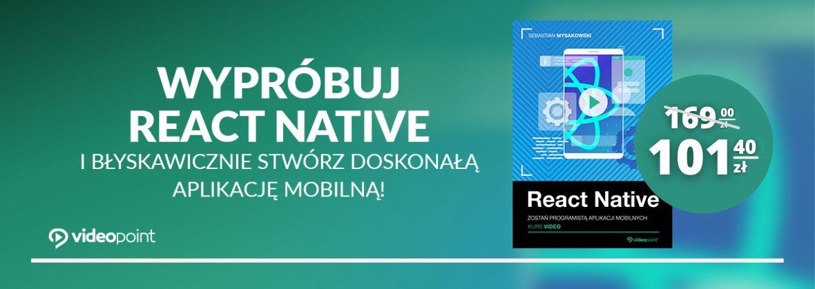 Promocja na ebooki Wypróbuj React Native i błyskawicznie stwórz doskonałą aplikację mobilną!