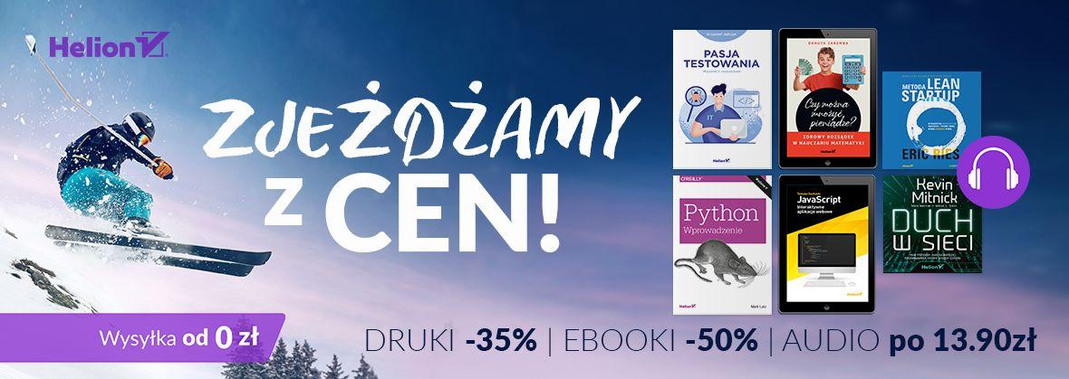 Promocja na ebooki Zjeżdżamy z cen! [Książki drukowane -35%| Ebooki -50%| Audiobooki po 13,90zł]