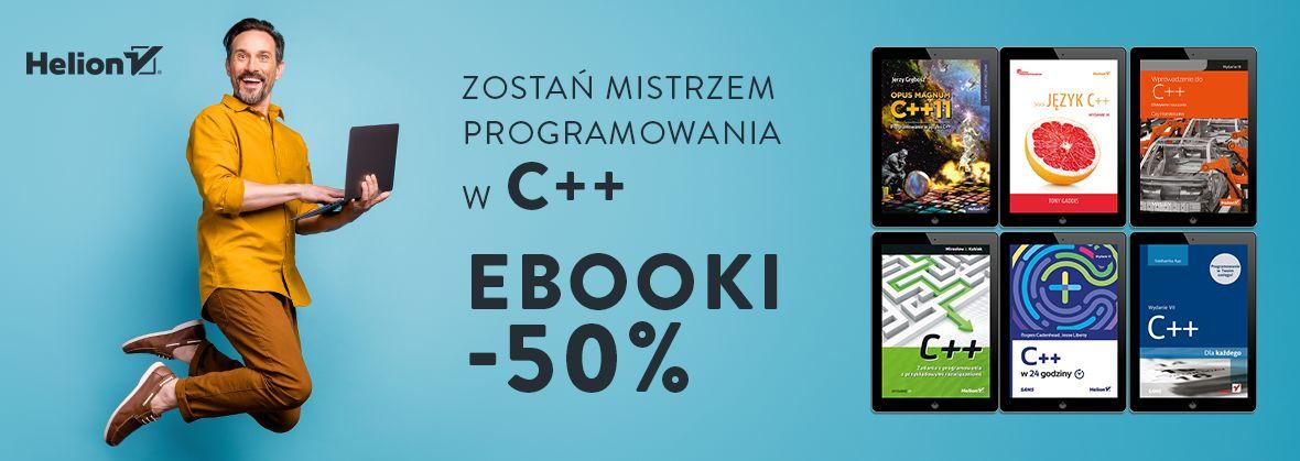 Promocja na ebooki Zostań mistrzem programowania w C++ [Ebooki -50%]