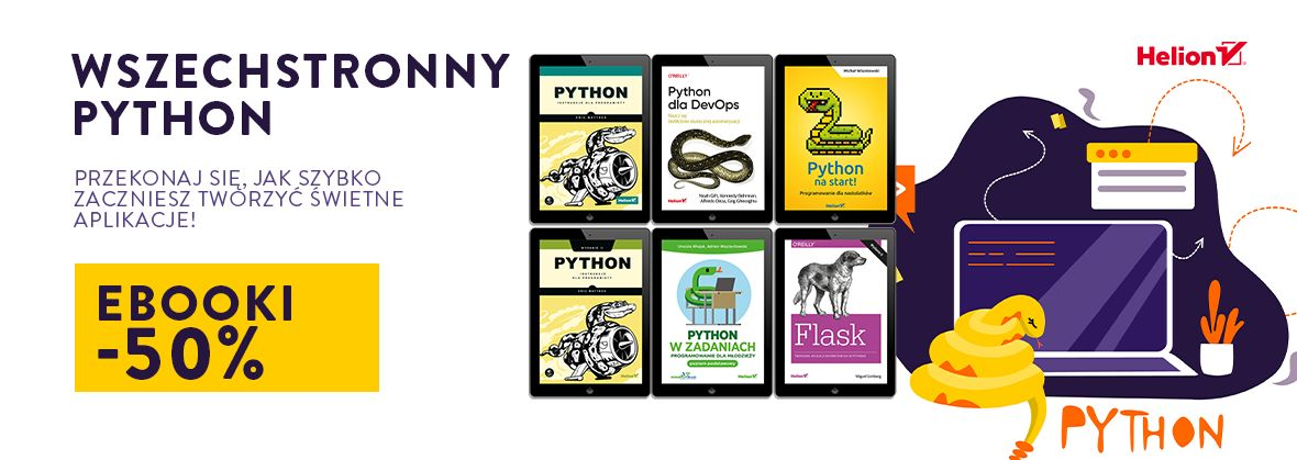 Promocja na ebooki Wszechstronny Python - przekonaj się, jak szybko zaczniesz tworzyć świetne aplikacje! [Ebooki -50%]