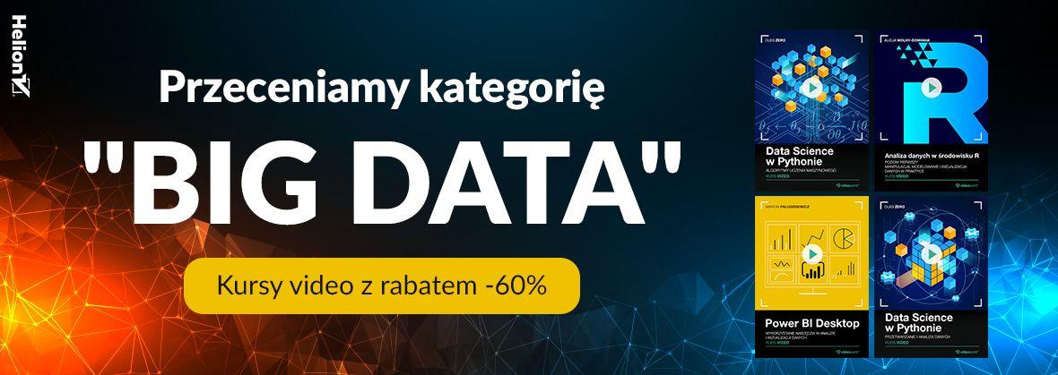 """Promocja na ebooki Przeceniamy kategorię """"Big Data""""! [kursy z rabatem -60%]"""