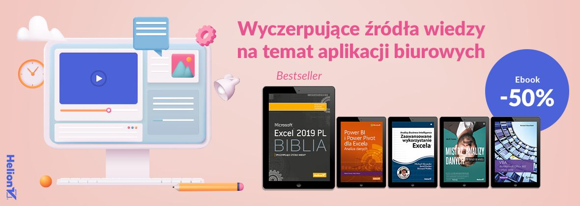 Promocja na ebooki Wyczerpujące źródła wiedzy na temat aplikacji biurowych [Ebooki -50%]