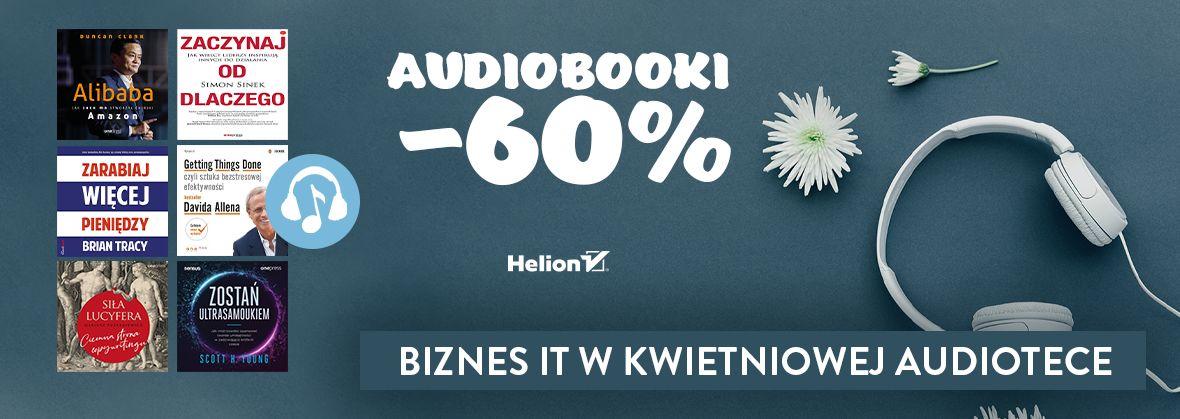 Promocja na ebooki Biznes IT w kwietniowej audiotece [Audiobooki -60%]