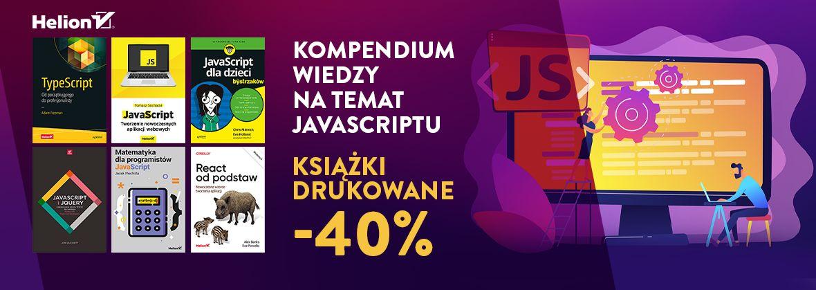 Promocja na ebooki Kompendium wiedzy na temat Javascriptu [Książki drukowane -40%]