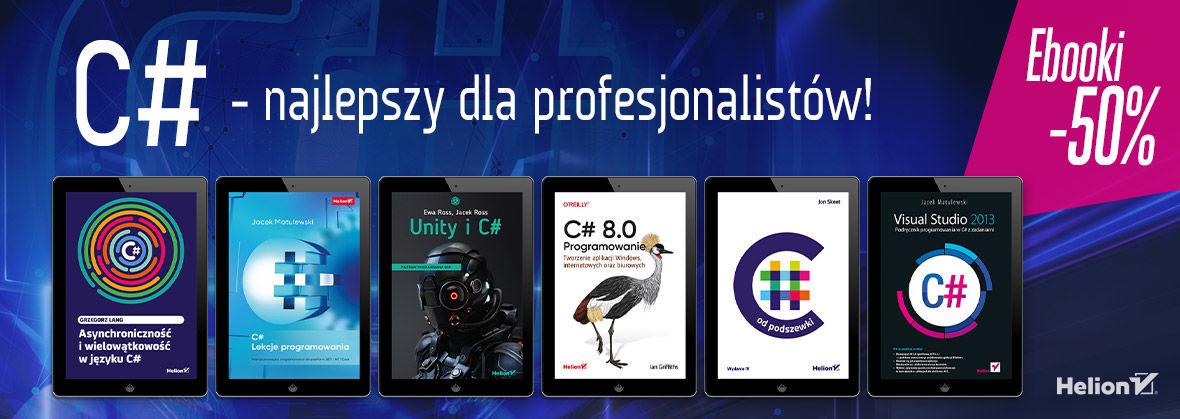Promocja na ebooki C# - najlepszy dla profesjonalistów! [Ebooki -50%]