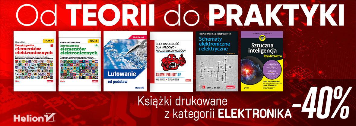 Promocja na ebooki Od teorii do praktyki - Książki drukowane z kategorii ELEKTRONIKA -40%