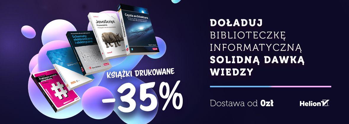 Promocja na ebooki Doładuj biblioteczkę informatyczną solidną dawką wiedzy [Książki drukowane -35%]