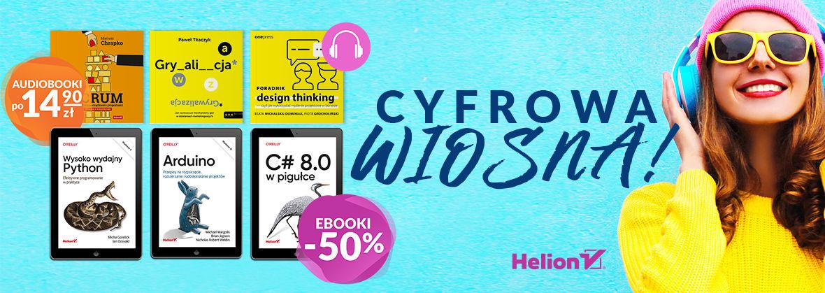 Promocja na ebooki Cyfrowa Wiosna! [Ebooki -50%| Audiobooki po 14,90zł]