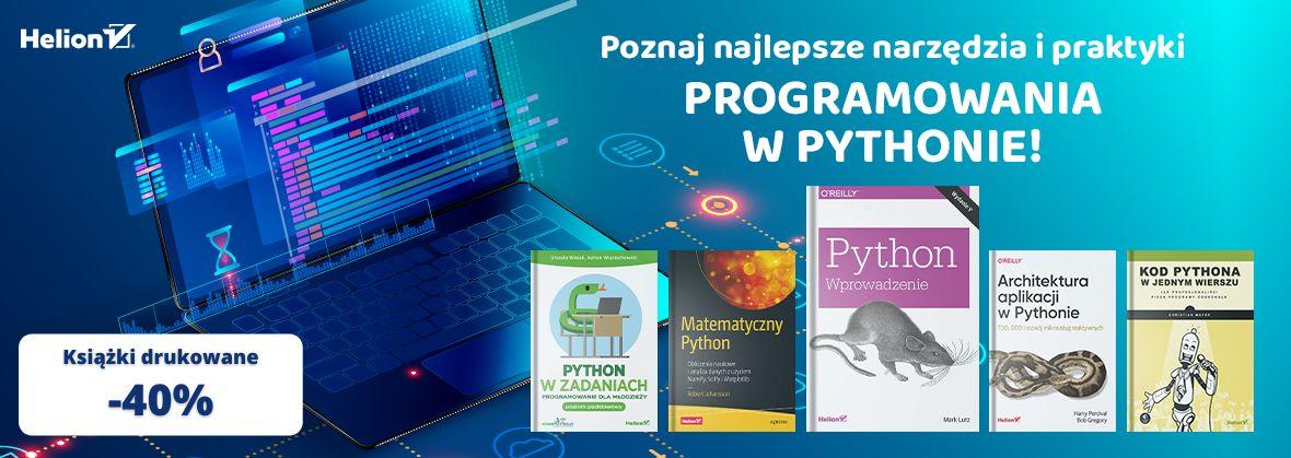 Promocja na ebooki Poznaj najlepsze narzędzia i praktyki programowania w Pythonie! [Książki drukowane -40%]