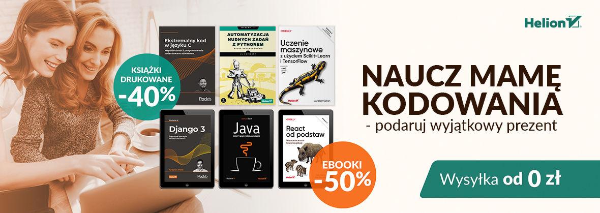Promocja na ebooki Naucz Mamę kodowania - podaruj wyjątkowy prezent! [Książki drukowane -40%| Ebooki -50%]