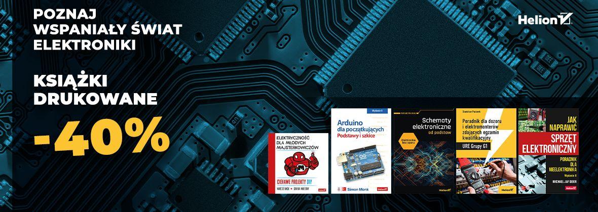 Promocja na ebooki Poznaj wspaniały świat elektroniki [Książki drukowane -40%]