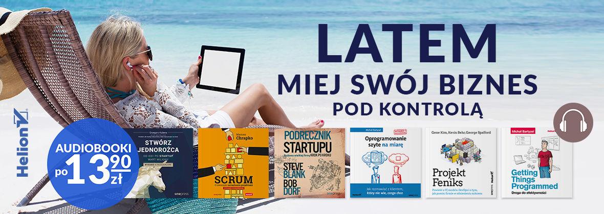 Promocja na ebooki Latem miej swój biznes pod kontrolą [Audiobooki po 13,90zł]