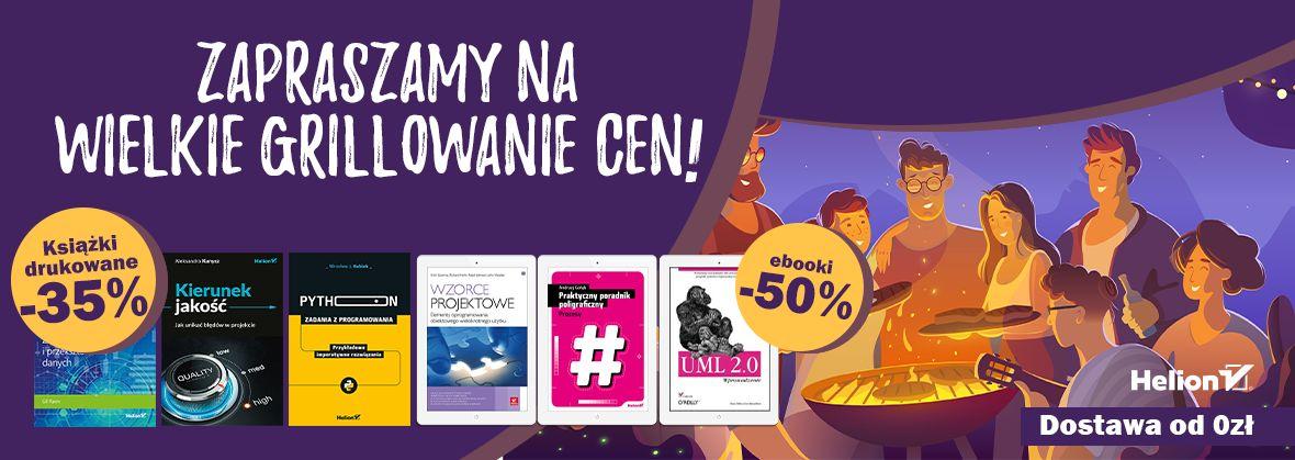 Promocja na ebooki Zapraszamy na Wielkie Grillowanie Cen! [Książki drukowane -35%| Ebooki -50%]