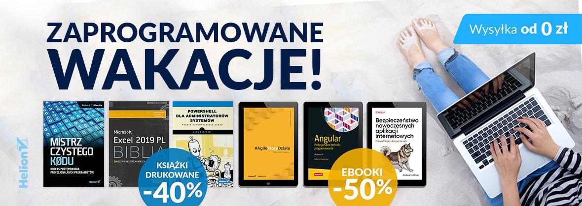 Promocja na ebooki Zaprogramowane Wakacje! [Książki drukowane -40%| Ebooki -50%]