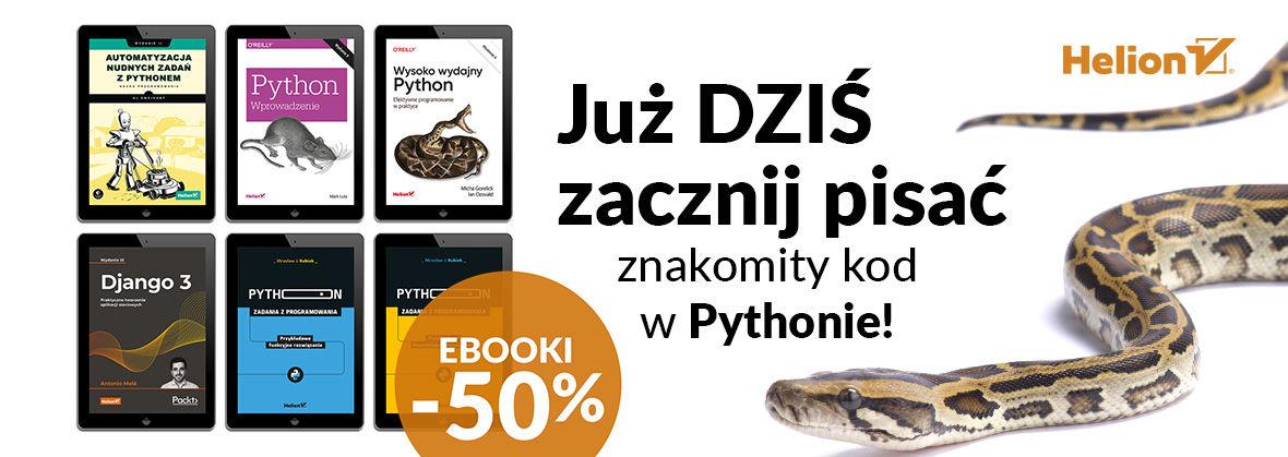 Promocja na ebooki Już dziś zacznij pisać znakomity kod w Pythonie! [Ebooki -50%]