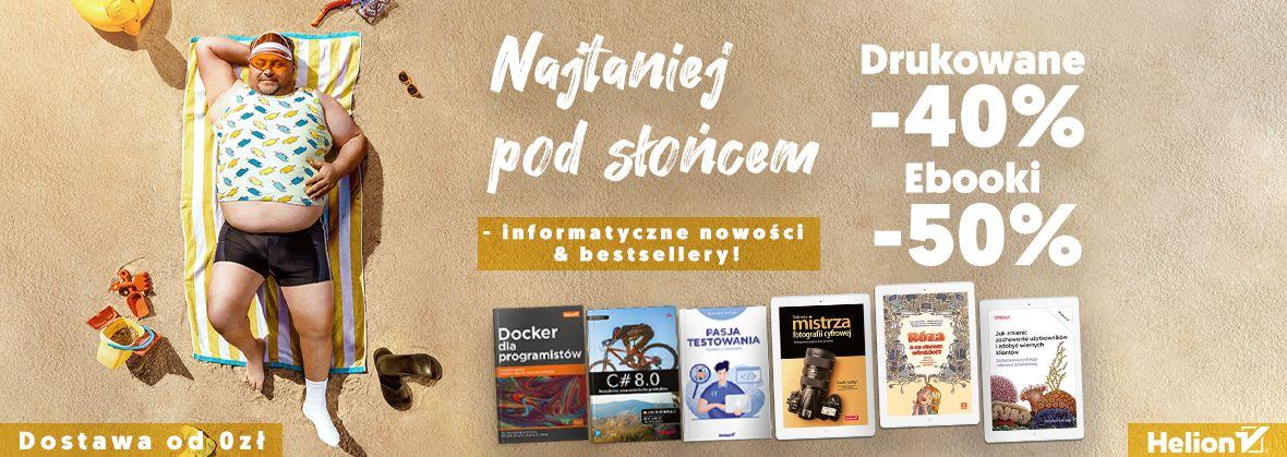 Promocja na ebooki Najtaniej pod słońcem - informatyczne nowości i bestsellery! [Książki drukowane -40%| Ebooki -50%]