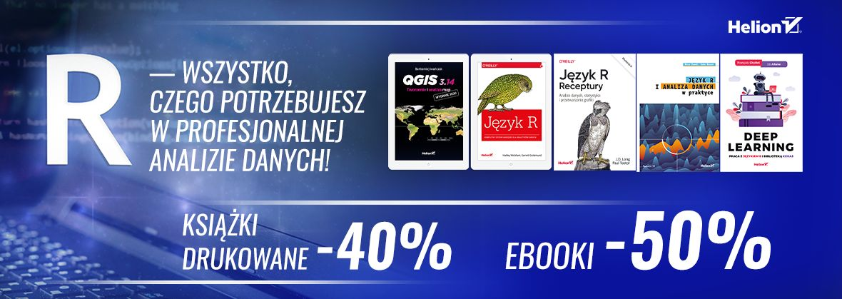 Promocja na ebooki R — wszystko, czego potrzebujesz w profesjonalnej analizie danych! [Książki drukowane -40%| Ebooki -50%]