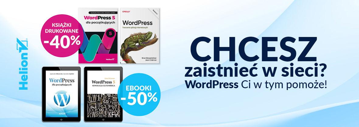 Promocja na ebooki Chcesz zaistnieć w sieci? WordPress Ci w tym pomoże! [Książki drukowane -40%  Ebooki -50%]