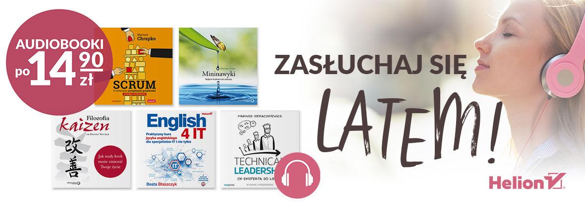 Promocja na ebooki Zasłuchaj się latem! [Audiobooki po 14,90zł]