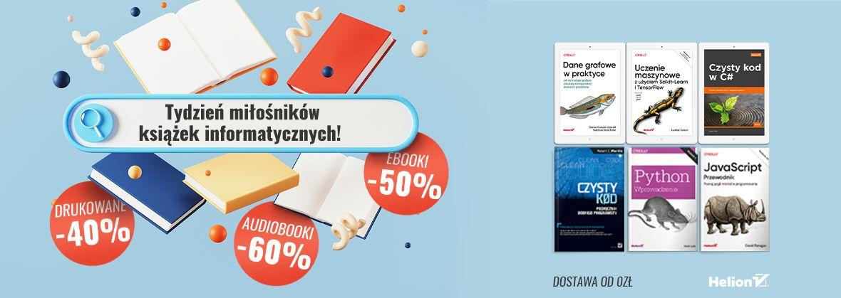 Promocja na ebooki Tydzień miłośników książek informatycznych! [Książki drukowane -40%| Ebooki -50%| Audiobooki -60%]