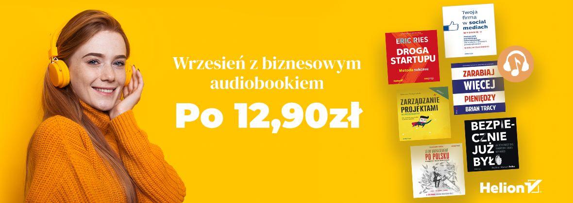 Promocja na ebooki Wrzesień z biznesowym audiobookiem [Po 12,90zł]