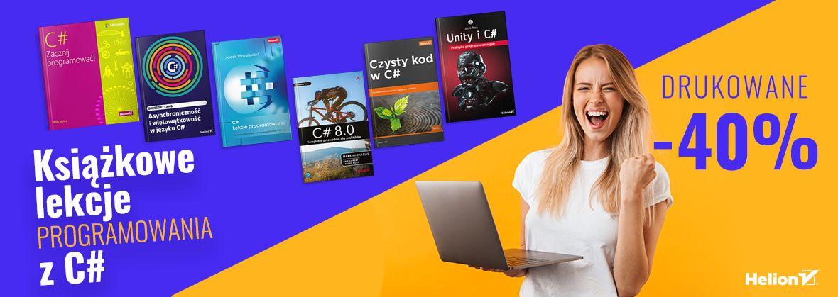 Promocja na ebooki Książkowe lekcje programowania z C# [Drukowane -40%]