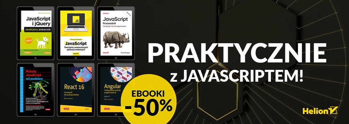Promocja na ebooki Praktycznie z JavaScriptem! [Ebooki -50%]