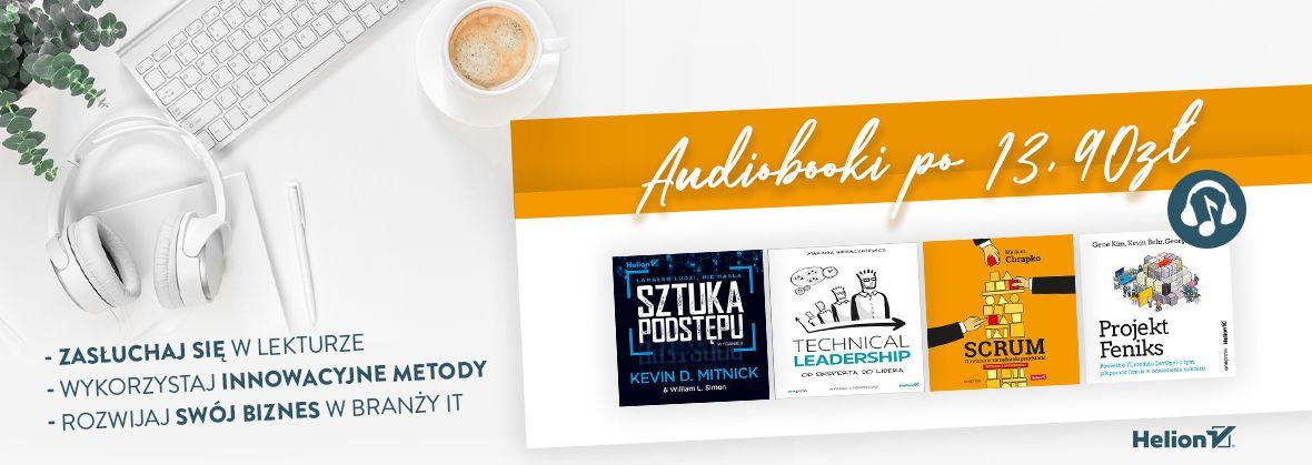 Promocja na ebooki Zasłuchaj się w lekturze... [Audiobooki po 13,90 zł]