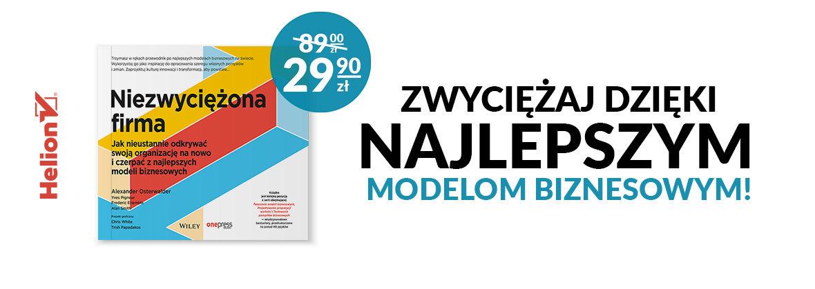 Promocja na ebooki Zwyciężaj dzięki najlepszym modelom biznesowym! [29.90zł]