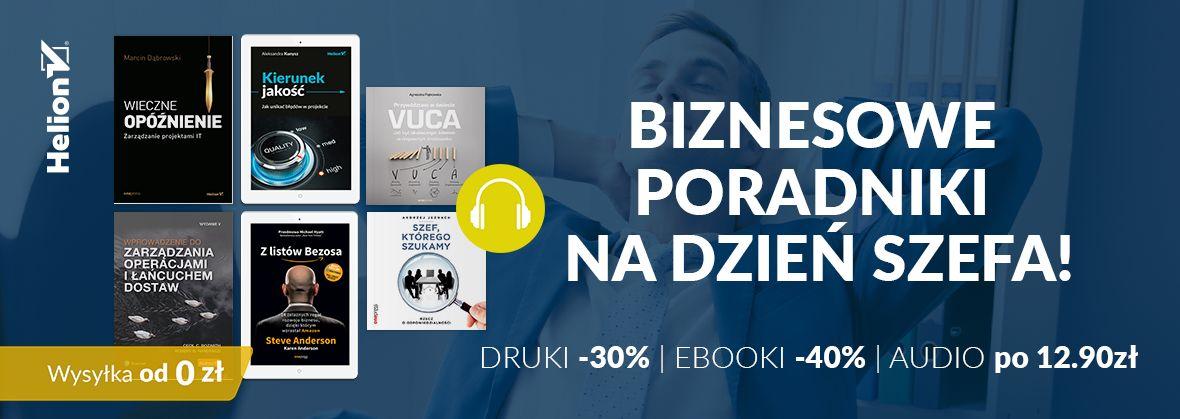 Promocja na ebooki Biznesowe poradniki na Dzień Szefa! [Drukowane -30%| Ebooki -40%| Audio po 12,90zł]