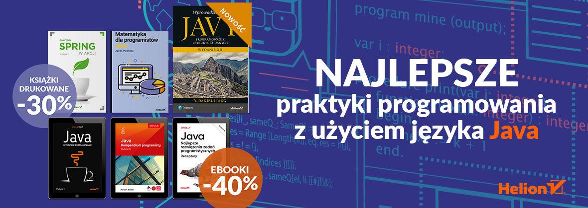 Promocja na ebooki Najlepsze praktyki programowania z użyciem języka Java [Książki drukowane -30%| Ebooki -40%]