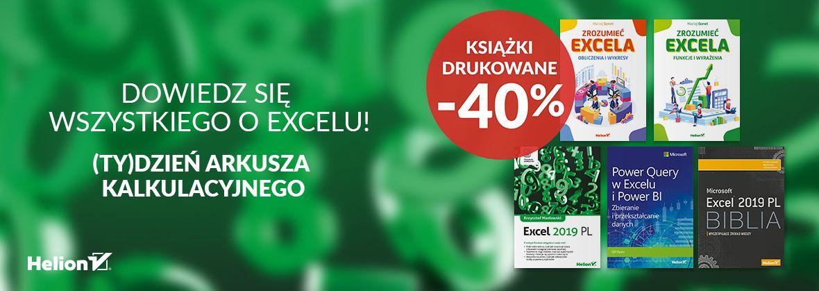 Promocja na ebooki Dowiedz się wszystkiego o Excelu!/ (Ty)Dzień Arkusza Kalkulacyjnego [Drukowane -40%]