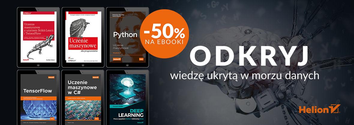 Promocja na ebooki Machine learning i deep learning: odkryj wiedzę ukrytą w morzu danych [Ebooki -50%]